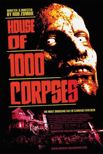 HOUSE OF 1000 CORPSES (House of One Thousand Corpses) @ FilmPosters.com