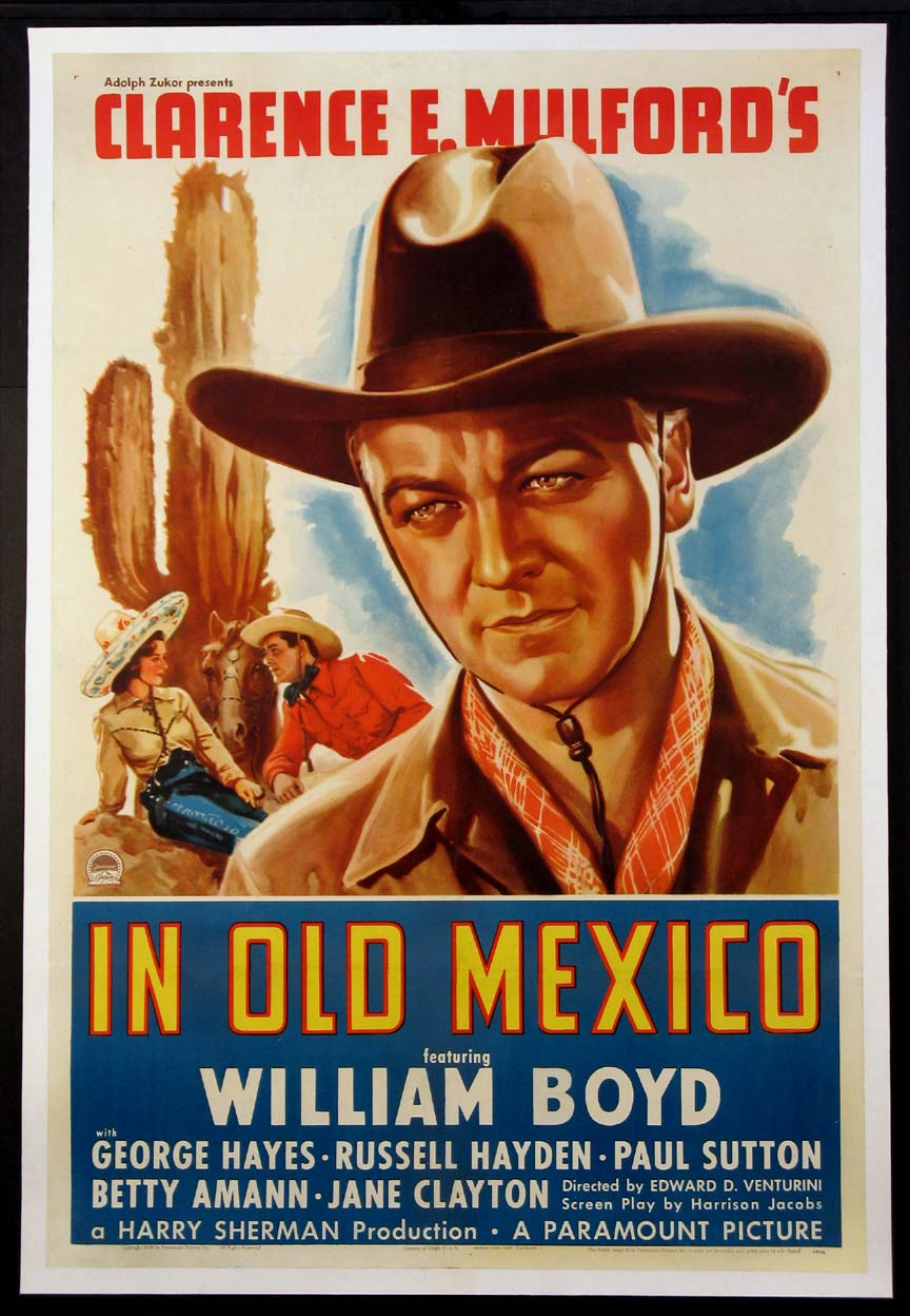 IN OLD MEXICO (Hopalong Cassidy) @ FilmPosters.com